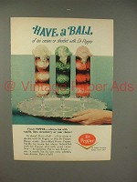 1965 Dr. Pepper Soda Ad - Have a Ball!