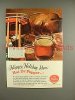 1967 Dr Pepper Soda Ad - Holiday Idea: Hot