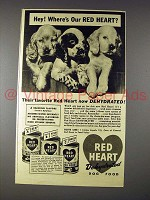 1943 Red Heart Dog Food Ad - Hey! Where's Ours