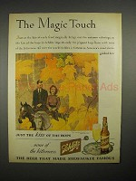 1944 Schlitz Beer Ad - The Magic Touch