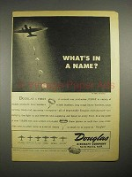 1944 WWII Douglas Aircraft Ad - What's in a Name?