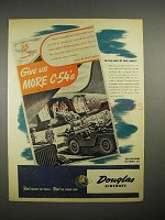 1944 WWII Douglas Aircraft C-54 Transport Ad - Give Us More
