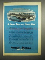 1946 Norfolk and Western Railway Ad - Great Pier, Port