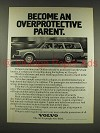 1976 Volvo Wagon Ad - Become Overprotective Parent