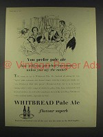 1958 Whitbread Pale Ale Ad - You Prefer