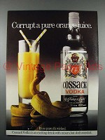 1979 Cossack Vodka Ad - Corrupt a Pure Orange Juice