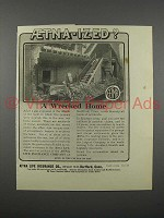 1913 Aetna Life Insurance Ad - A Wrecked Home