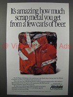 1991 Allstate Insurance Ad - Scrap Metal From Beer