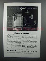 1944 Fairchild Aircraft Ad - Milestone in Metallurgy