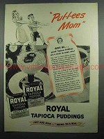 1942 Royal Tapioca Pudding Ad - Pul-l-ees Mom!