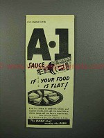 1946 A-1 Sauce Ad - If Your Food Is Flat