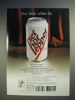 2000 Diet Dr Pepper Soda Ad - Our Little White Lie