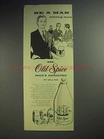 1958 Old Spice Toiletries Ad - Be a Man Among Men