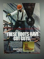 1984 Wolverine Boots Ad - These Boots Have Got Guts