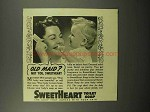 1940 SweetHeart Soap Ad - Old Maid? Not You!