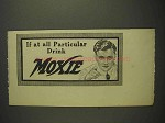 1914 Moxie Soda Ad - If At All Particular Drink Moxie