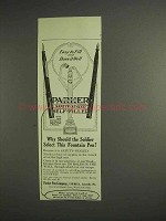 1917 Parker Fountain Pen Ad - Why Should Soldier Select