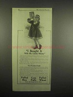 1918 Quaker Cereal Ad - Puffed Rice, Wheat, Corn Puffs - I Bought it With My Candy Money