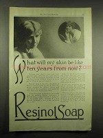 1917 Resinol Soap Ad - What Will My Skin Be Like