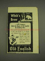1946 Old English No Rubbing Wax Ad - Witch's Brew