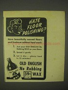 1945 Old English No Rubbing Wax Ad - Hate Polishing?