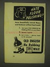 1943 Old English Wax Ad - Hate Floor Polishing?