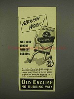 1941 Old English Liquid Wax Ad - Abolish Work