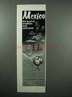 1952 Mexico Tourism Ad - Land of Tradition, Contrasts