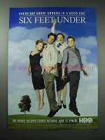 2004 HBO Six Feet Under TV Series Ad - Every Day Above