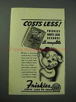 1941 Friskies Dog Food Ad - Costs Less!