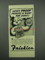 1941 Friskies Dog Food Ad - Here's Proof