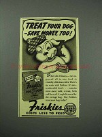 1940 Friskies Dog Food Ad - Treat Your Dog, Save Money