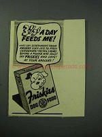 1939 Friskies Dog Food Ad - 3 1/2c a Day Feeds Me