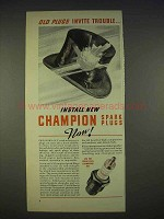 1940 Champion Spark Plugs Ad - Old Plugs Invite Trouble