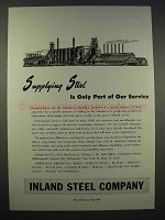 1946 Inland Steel Ad - Supplying Steel Part of Service