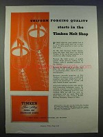 1946 Timken Alloy Steel Ad - Uniform Forging Quality
