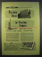 1946 Babcock & Wilcox Seamless & Welded Tubes Ad - War-Born