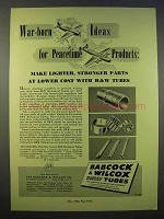 1946 Babcock & Wilcox Seamless & Welded Tubes Ad - Peacetime