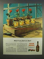 1946 Four Roses Whiskey Ad - Mind if We Plant an Idea?
