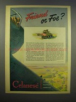 1945 Celanese Plastics, Chemicals Ad - Friend or Foe