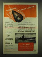 1945 Babcock & Wilcox Tubes Ad - Torpedoed Problem