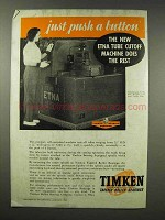 1945 Timken Tapered Roller Bearings Ad - Push a Button