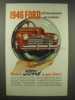 1946 Ford Car Ad - Many Advancements Now in Production