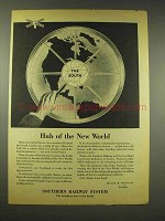 1944 Southern Railway Ad - Hub of The New World