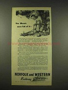 1944 Norfolk and Western Railway Ad - Woods Were Full