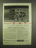 1944 Wright Aircraft Ad - Direct Approach to Cooling