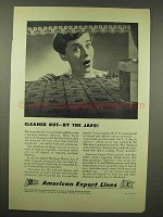1944 American Export Lines Ad - Cleaned Out by Japs