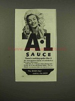 1944 A-1 Sauce Ad - There's Nothing Quite Like It
