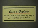 1944 WWII Red Cross Ad - Save a Fighter Donate Blood