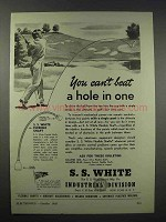 1943 S.S. White Industrial Ad - Hole in One